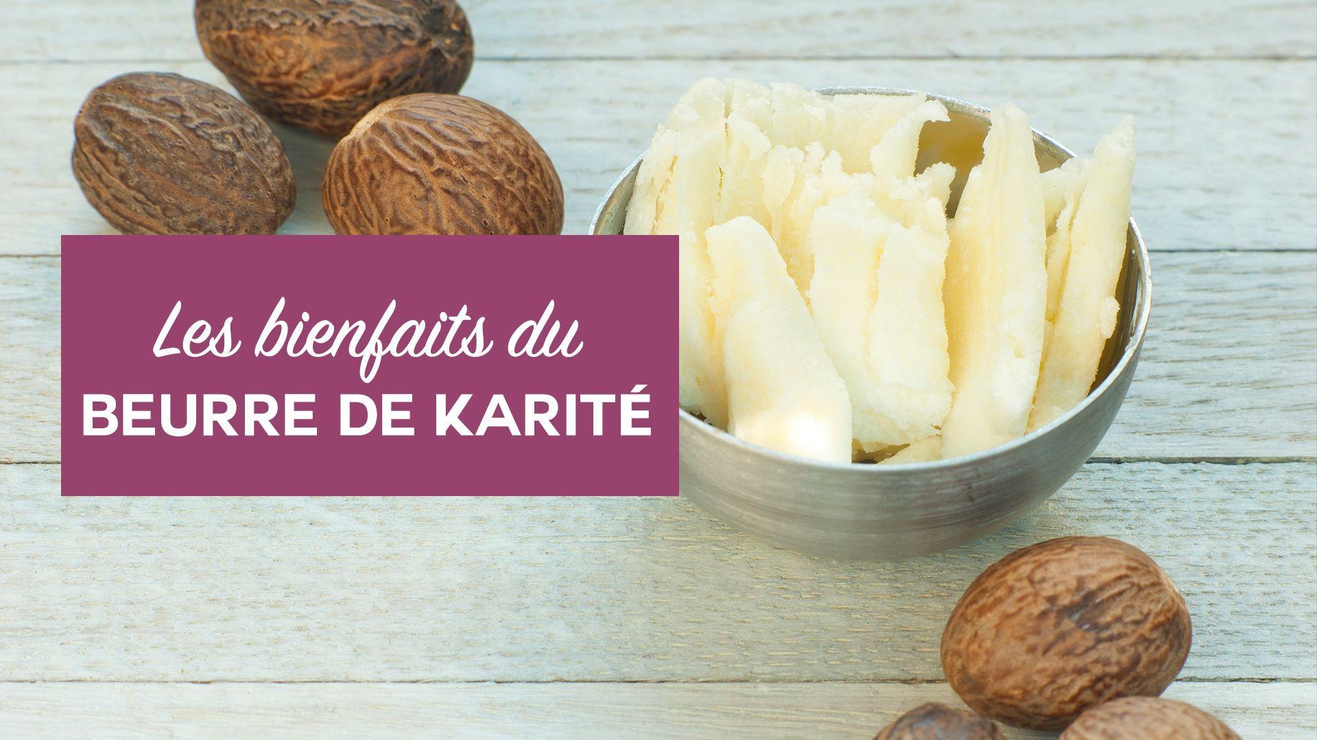Beauté : les bienfaits du beurre de karité