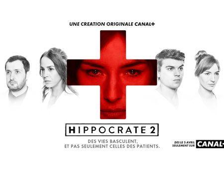 Hippocrate 2 : la série médicale est de retour sur Canal+, rendez-vous le 5 avril!