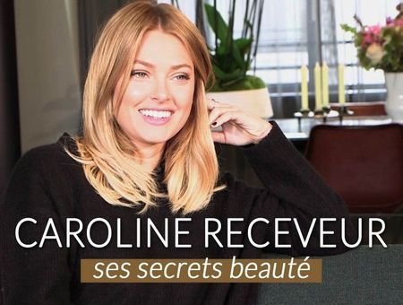 Les secrets beauté de Caroline Receveur