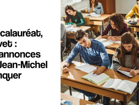 Baccalauréat, brevet : les annonces de Jean-Michel Blanquer