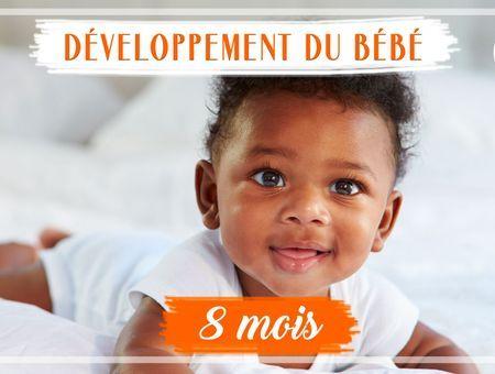 Développement de bébé - 8ème mois