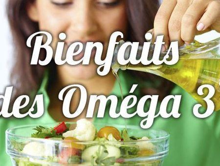 Quels sont les bienfaits des Omega 3 ?