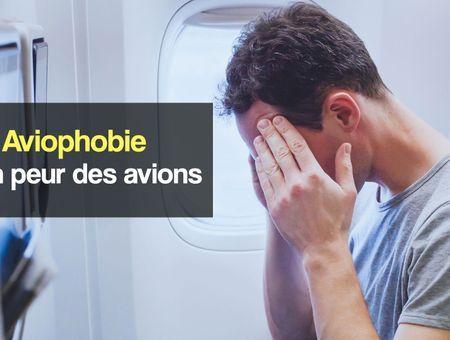 L'aviophobie ou la peur des avions
