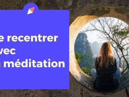 Méditation pour se recentrer (15 min)