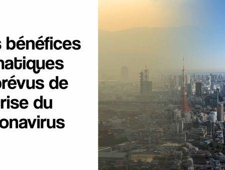 Les bénéfices climatiques imprévus liés coronavirus