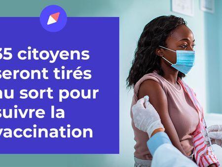 Covid-19 : 35 citoyens tirés au sort pour suivre la vaccination