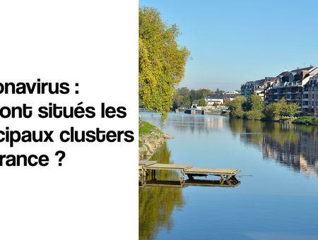 Coronavirus : où sont situés les principaux clusters ?