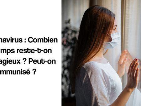 Coronavirus : Combien de temps reste-t-on contagieux ?