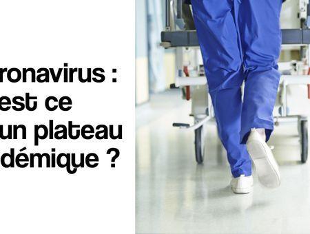 Coronavirus : qu'est ce qu'un plateau épidémique ?