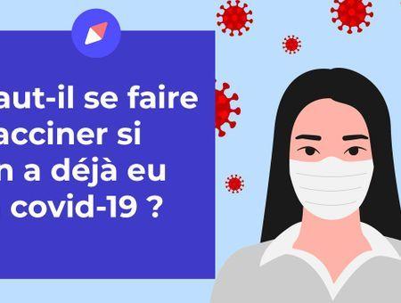 Faut-il se faire vacciner si on a déjà eu la covid-19 ?