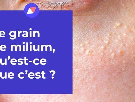 Le grain de milium, qu'est-ce que c'est ?