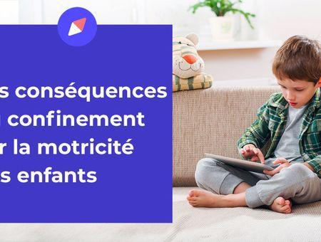 Quelles ont été les conséquences du confinement sur la motricité des enfants ?