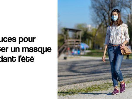 Comment porter un masque cet été ?
