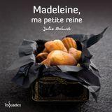 La madeleine, à déguster sucrée ou salée