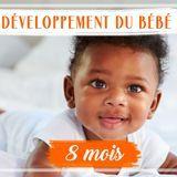 Développement de bébé : le 8e mois