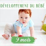 Développement de bébé : le 9e mois