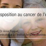 La prédisposition au cancer de l'ovaire