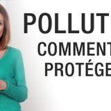 Je me protège de la pollution