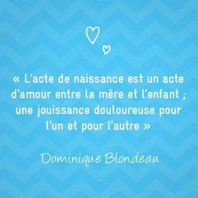 Citation sur la maternité de Dominique Blondeau