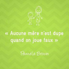 Citation sur la maternité de Pamela Brown