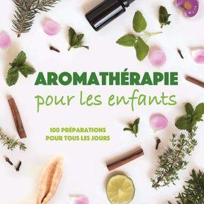 Aromathérapie pour les enfants