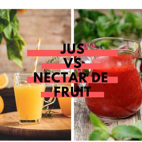 Calories : Jus vs nectar de fruits
