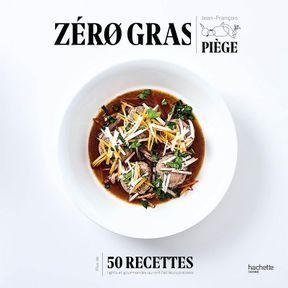 Zéro gras, Jean-François Piège