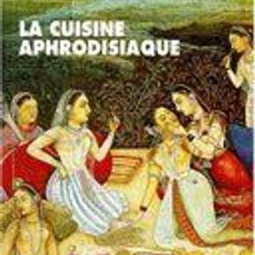 La cuisine aphrodisiaque