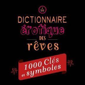 Dictionnaire érotique des rêves, par Kelly Sullivan Walden